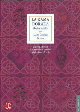 portada La Rama Dorada. Magia y Religion  Nuevo Compendio a Partir de Segunda y Tercera Ediciones