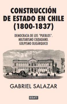 portada Construcción de Estado en Chile (1800 -1837)
