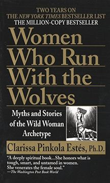 portada Women who run With the Wolves: Myths and Stories of the Wild Woman Archetype (Ballantine Books) (libro en Inglés)