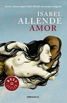 portada Amor Amor y Deseo Segun Isabel Allende sus Mejores Paginas