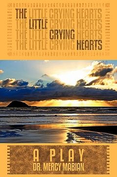 portada the little crying hearts: a play