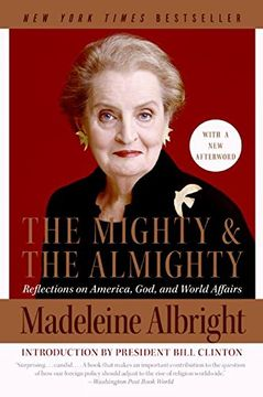 portada The Mighty and the Almighty: Reflections on America, God, and World Affairs (libro en inglés)