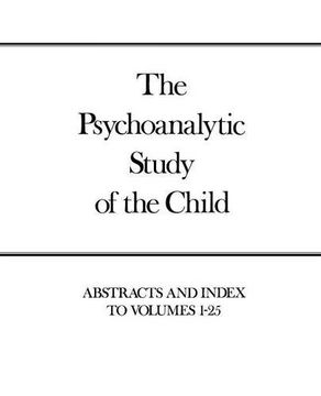 portada The Psychoanalytic Study of the Child, Volumes 1-25: Abstracts and Index (libro en Inglés)