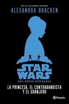 portada Star Wars la Princesa el Contrabandista y el Granjero
