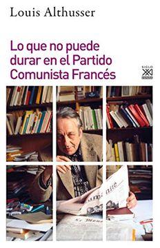 portada Lo que no Puede Durar en el Partido Comunista Francés