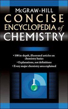 portada Mcgraw-Hill Concise Encyclopedia of Chemistry (libro en Inglés)