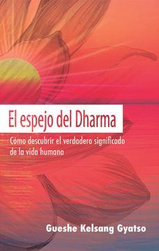 portada El Espejo del Dharma: Cómo Descubrir el Verdadero Significado de la Vida Humana