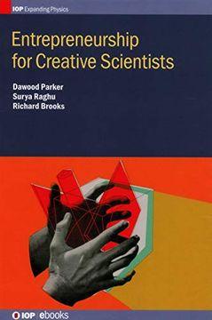 portada Entrepreneurship for Creative Scientists (Iop Expanding Physics) (libro en inglés)