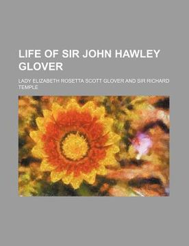 portada life of sir john hawley glover