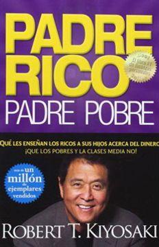 portada Padre Rico, Padre Pobre (Qué les Enseñan los Ricos a sus Hijos Acerca