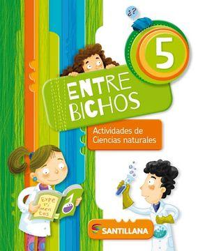 portada Entre Bichos 5 Santillana (Actividades de Ciencias Naturales) (Novedad 2017)