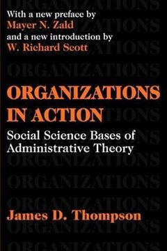 portada Organizations in Action: Social Science Bases of Administrative Theory (Classics in Organization and Management Series) (libro en Inglés)