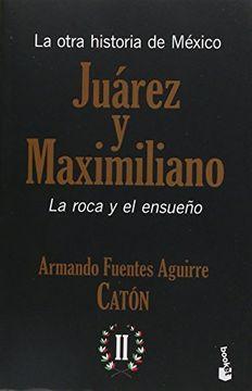portada OTRA HISTORIA DE MEXICO, LA. JUAREZ Y MAXIMILIANO / VOL. II