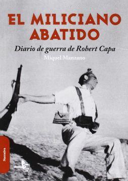 portada El Miliciano Abatido: Diario de Guerra de Frank Capa