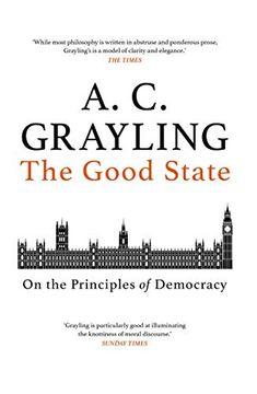 portada The Good State: On the Principles of Democracy (libro en Inglés)