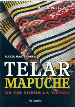 portada Telar Mapuche de pie Sobre la Tierra