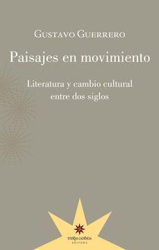 portada Paisajes en Movimiento. Literatura y Cambio Cultural Entre dos Siglos