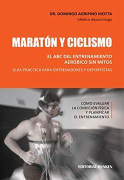 portada Maratón y Ciclismo. El abc del Entrenamiento Aeróbico sin Mitos. Guía Práctica Para Entrenadores y Deportistas