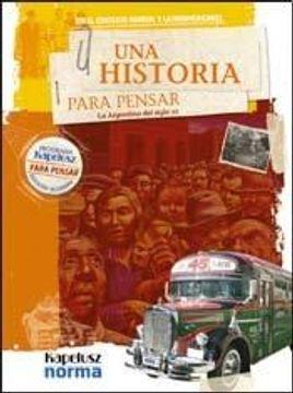 portada Una Historia Para Pensar la Argentina del Siglo xx