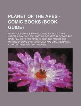 portada planet of the apes - comic books (book guide): adventure comics, marvel comics, ape city, ape nation, a day on the planet of the apes, blood of the ap