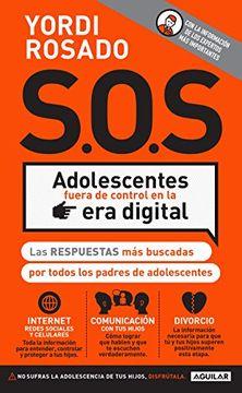 portada Sos! Adolescentes Fuera de Control en la era Digital