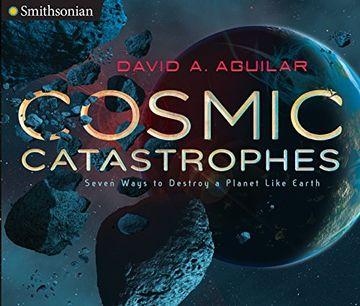 portada Cosmic Catastrophes: Seven Ways to Destroy a Planet Like Earth (Smithsonian) (libro en Inglés)