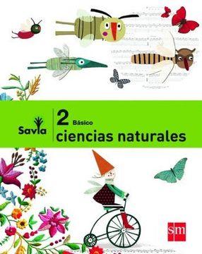 portada Ciencias Naturales 2° Básico (Proyecto Savia) (Sm)