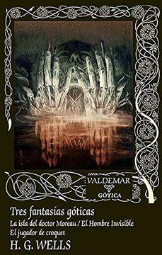 portada Tres Fantasías Góticas: La Isla del Doctor Moreau