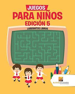 portada Juegos Para Niños Edición 5: Laberintos Libros