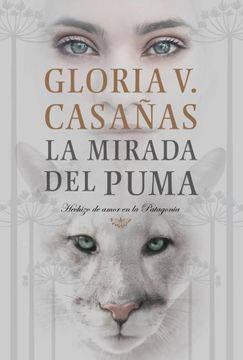 portada La Mirada del Puma. Hechizo de Amor en la Patagonia