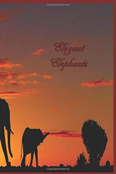 portada Elegant Elephants: 124 Page Softcover, has Both Lined and (libro en inglés)