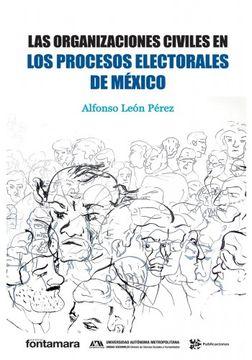 portada Las Organizaciones Civiles En Los Procesos Electorales De Mexico