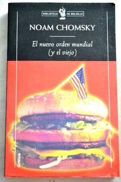 Libro El Nuevo Orden Mundial Y El Viejo Noam Chomsky Isbn 29901497 Comprar En Buscalibre