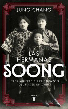 portada Las Hermanas Soong: Tres Mujeres Extraordinarias en el Centro del Poder en China