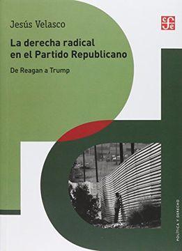 portada La Derecha Radical en el Partido Republicano. De Reagan a Trump