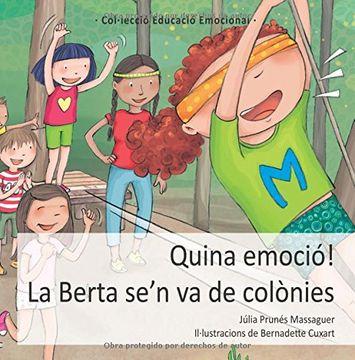 portada Quina emoció! La Berta se'n va de colònies: Volume 4 (Educació Emocional)