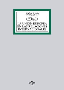 portada La Unión Europea en las Relaciones Internacionales (Derecho - Biblioteca Universitaria de Editorial Tecnos)