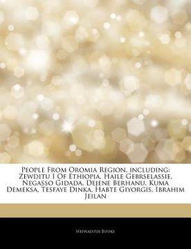 portada articles on people from oromia region, including: zewditu i of ethiopia, haile gebrselassie, negasso gidada, dejene berhanu, kuma demeksa, tesfaye din