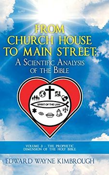 portada From Church House to Main Street: Volume 3: The Prophetic Dimension of the Holy Bible (libro en Inglés)