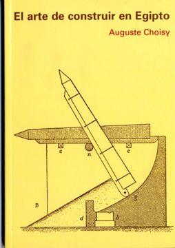 portada Arte de Construir en Egipto (Blanda) (libro en EspañolISBN: 8477904278. ISBN-13: 9788477904274(2006). )