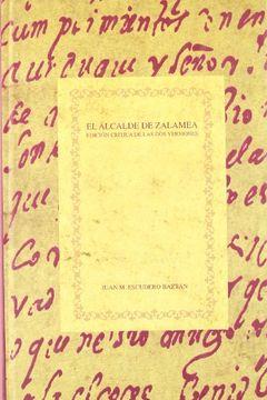 portada El alcalde de zalamea : edicion critica de las dos versiones (Calderón (Biblioteca Aurea hispánica)