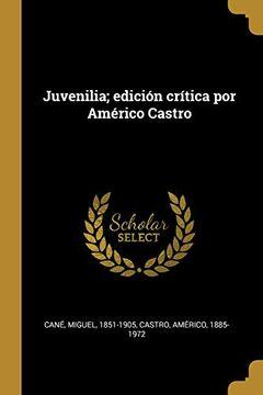 portada Juvenilia; Edición Crítica Por Américo Castro