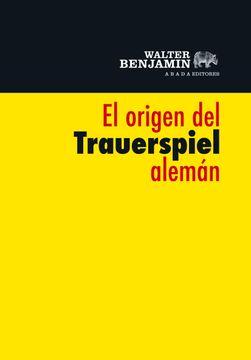 portada El Origen del Trauerspiel Alemán