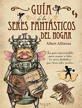 portada Guía de los Seres Fantásticos del Hogar (Singulares (Ediciones b))
