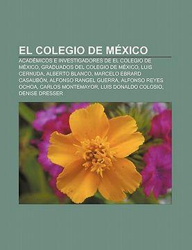 portada el colegio de mexico: acad micos e investigadores de el colegio de mexico, graduados del colegio de mexico, luis cernuda, alberto blanco