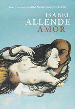 portada Amor Amor y Deseo Segun Isabel Allende sus Mejores Pagi  nas