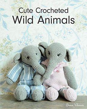 portada Cute Crocheted Wild Animals (libro en Inglés)