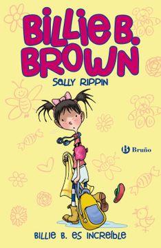 portada Billie b. Brown, 8. Billie b. Es Increíble (Castellano - a Partir de 6 Años - Personajes y Series - Billie b. Brown)