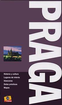 portada Praga Historia y Cultura Lugares de Interes Itinerarios  Datos Practicos Mapas