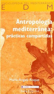 portada Antropología Mediterránea: Prácticas Compartidas (Enciclopedia del Mediterráneo)